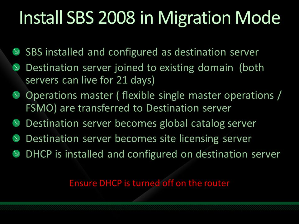 Install SBS 2008 in Migration Mode SBS installed and configured as destination server Destination server joined to existing domain (both servers can l