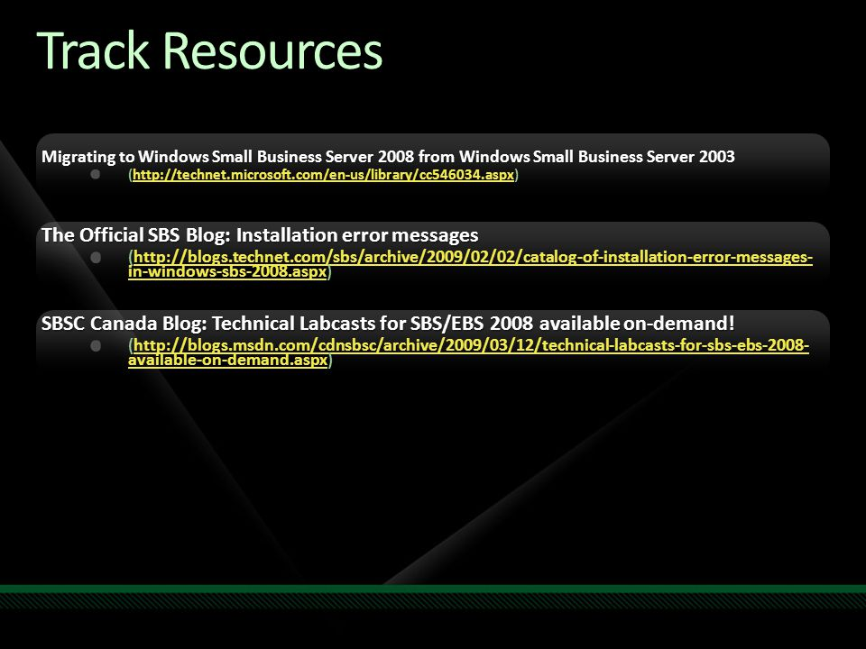 Track Resources Migrating to Windows Small Business Server 2008 from Windows Small Business Server 2003 (http://technet.microsoft.com/en-us/library/cc