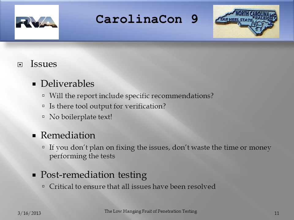 CarolinaCon 9  Issues  Deliverables  Will the report include specific recommendations.