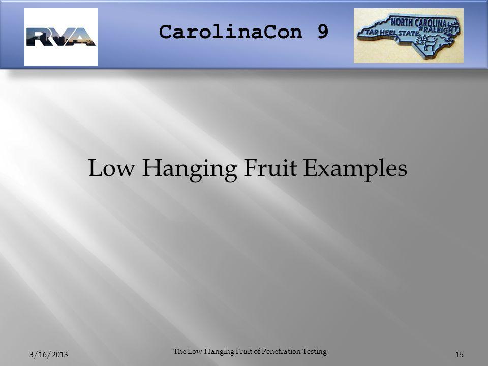 CarolinaCon 9 3/16/2013 The Low Hanging Fruit of Penetration Testing Low Hanging Fruit Examples 15