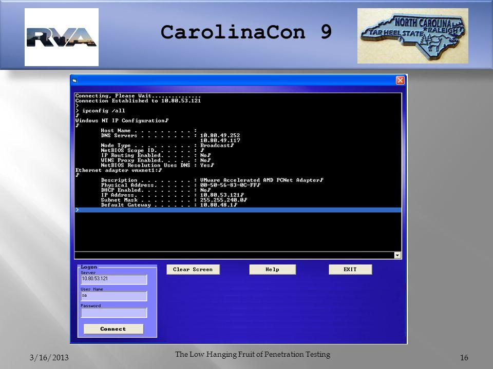 CarolinaCon 9 3/16/2013 The Low Hanging Fruit of Penetration Testing 16