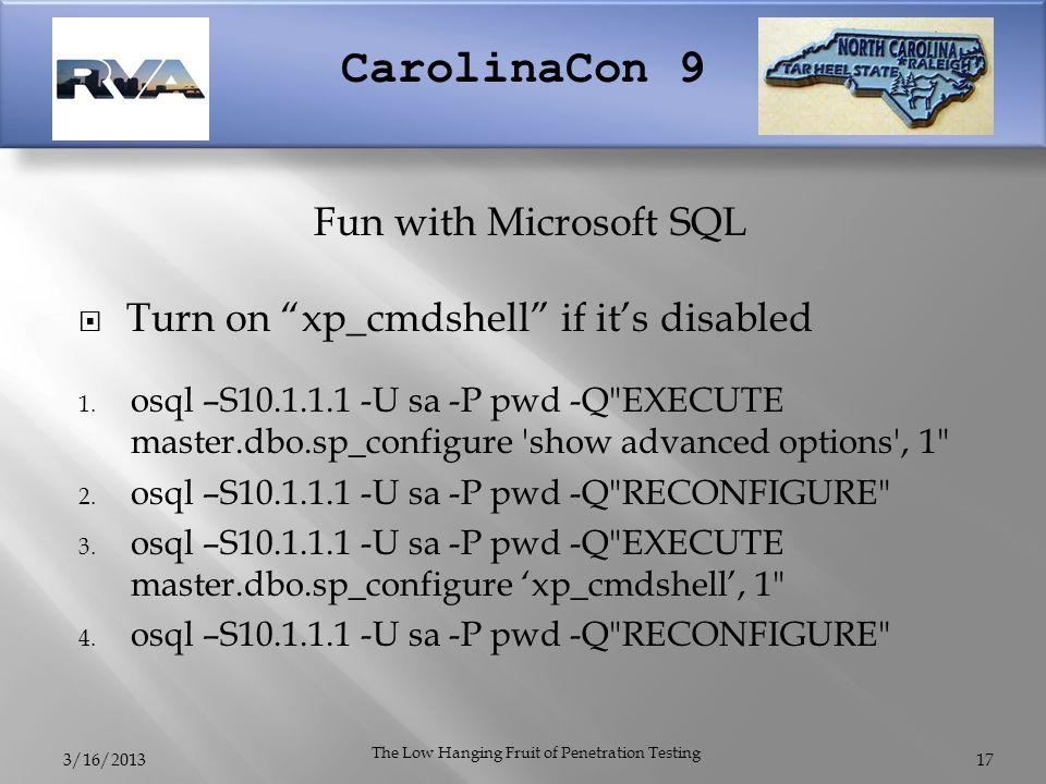 CarolinaCon 9  Turn on xp_cmdshell if it's disabled 1.