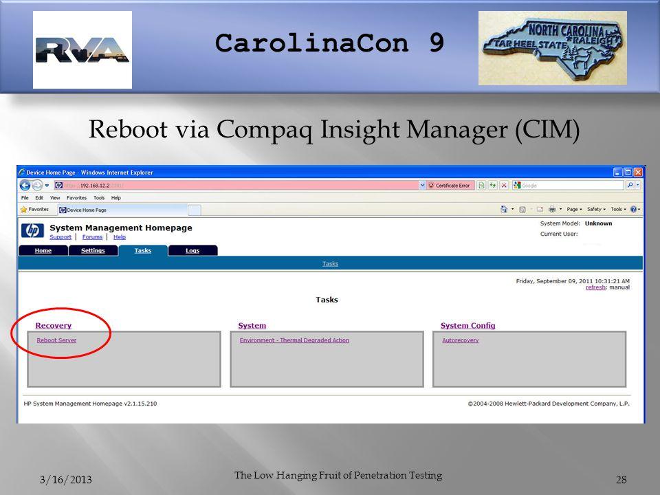CarolinaCon 9 3/16/2013 The Low Hanging Fruit of Penetration Testing 28 Reboot via Compaq Insight Manager (CIM)