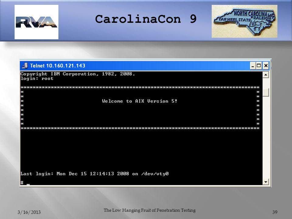 CarolinaCon 9 3/16/2013 The Low Hanging Fruit of Penetration Testing 39
