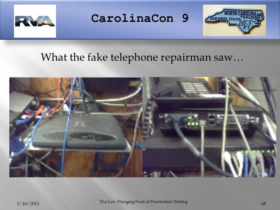 CarolinaCon 9 3/16/2013 The Low Hanging Fruit of Penetration Testing 48 What the fake telephone repairman saw…