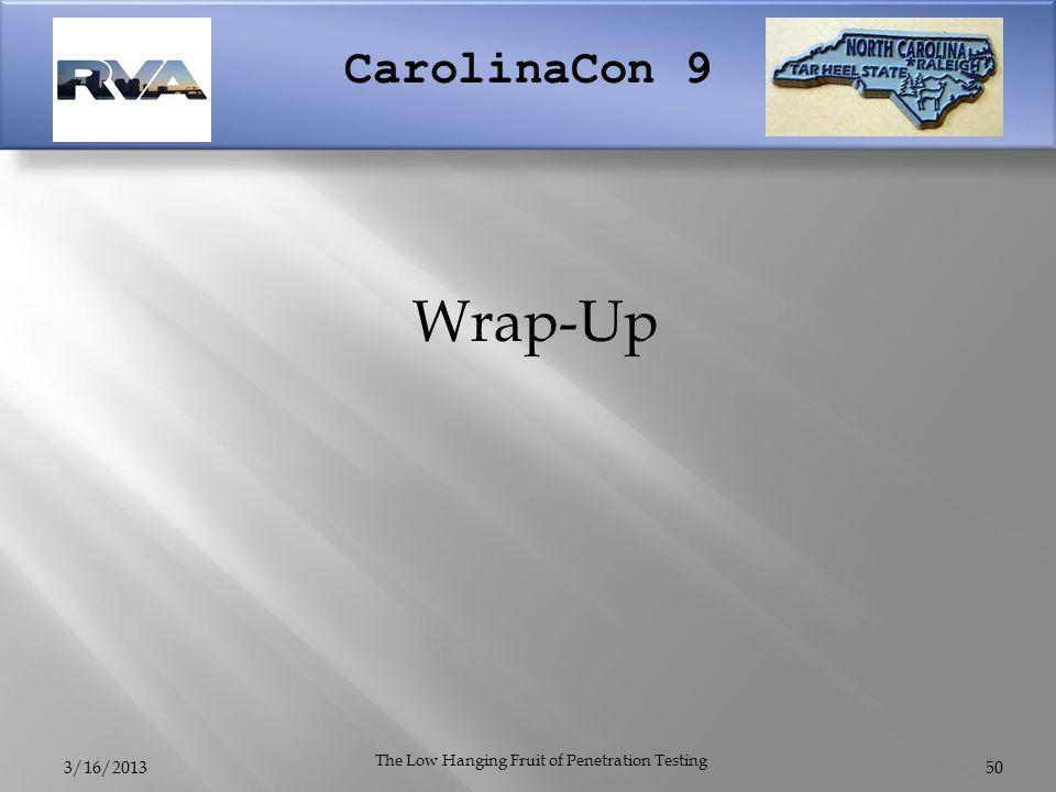 CarolinaCon 9 3/16/2013 The Low Hanging Fruit of Penetration Testing Wrap-Up 50