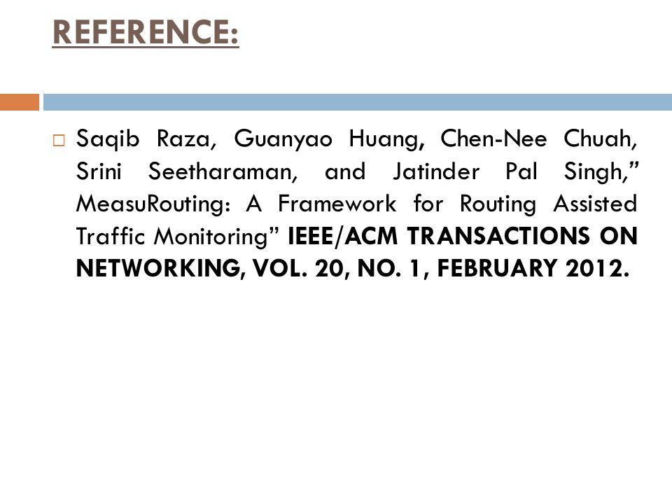 """REFERENCE:  Saqib Raza, Guanyao Huang, Chen-Nee Chuah, Srini Seetharaman, and Jatinder Pal Singh,"""" MeasuRouting: A Framework for Routing Assisted Tra"""