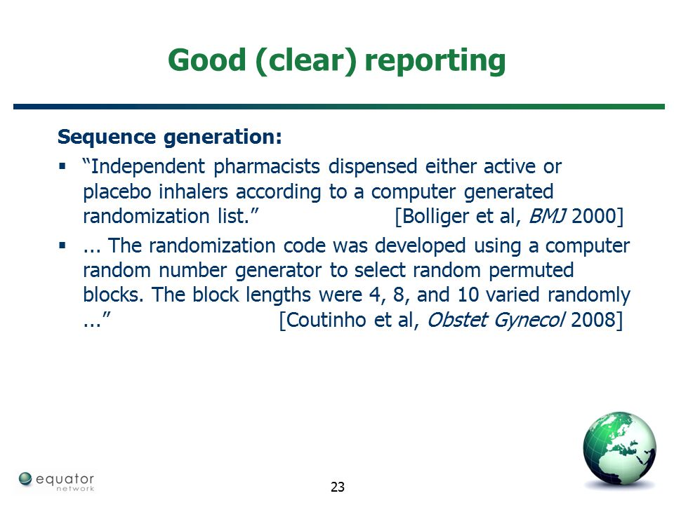 "Good (clear) reporting Sequence generation:  ""Independent pharmacists dispensed either active or placebo inhalers according to a computer generated r"
