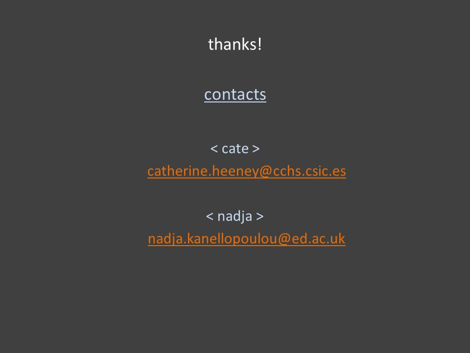 thanks! contacts catherine.heeney@cchs.csic.es nadja.kanellopoulou@ed.ac.uk