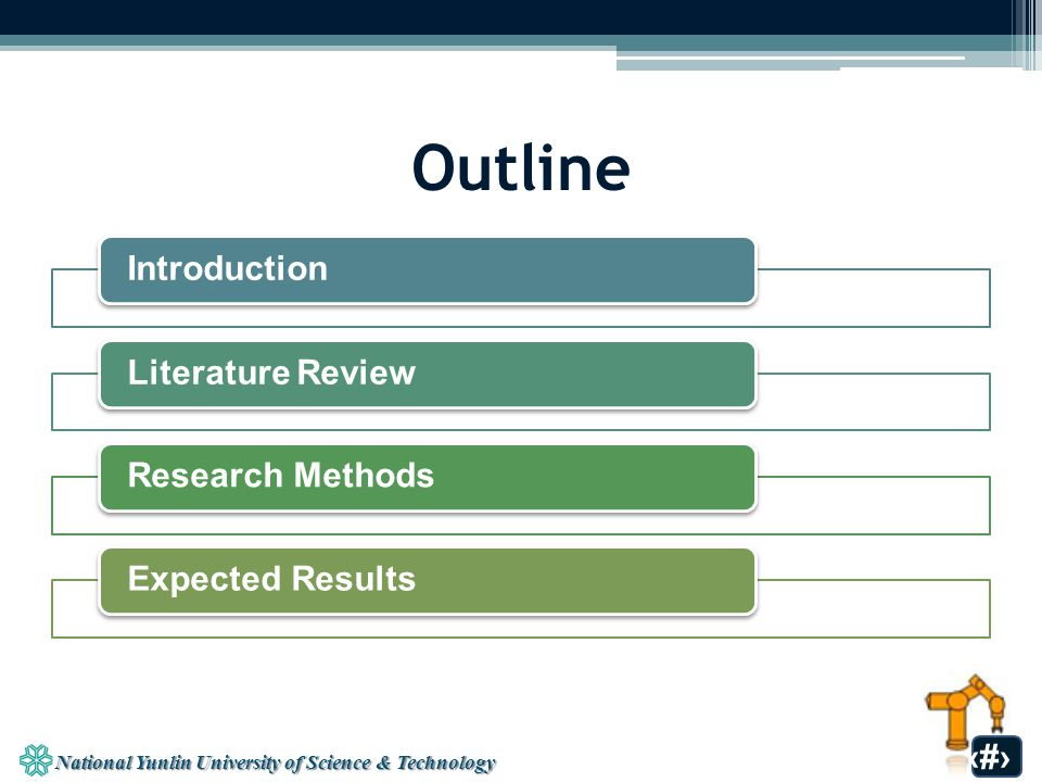National Yunlin University of Science & Technology 13 Petri Net(5/5) Literature Review about using Petri net on RMS Introduction Literature ReviewResearch MethodsExpected Results AuthorYearMethodApplication Meng2010 Object-oriented methods.