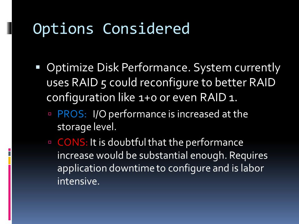 Options Considered  Optimize Disk Performance.