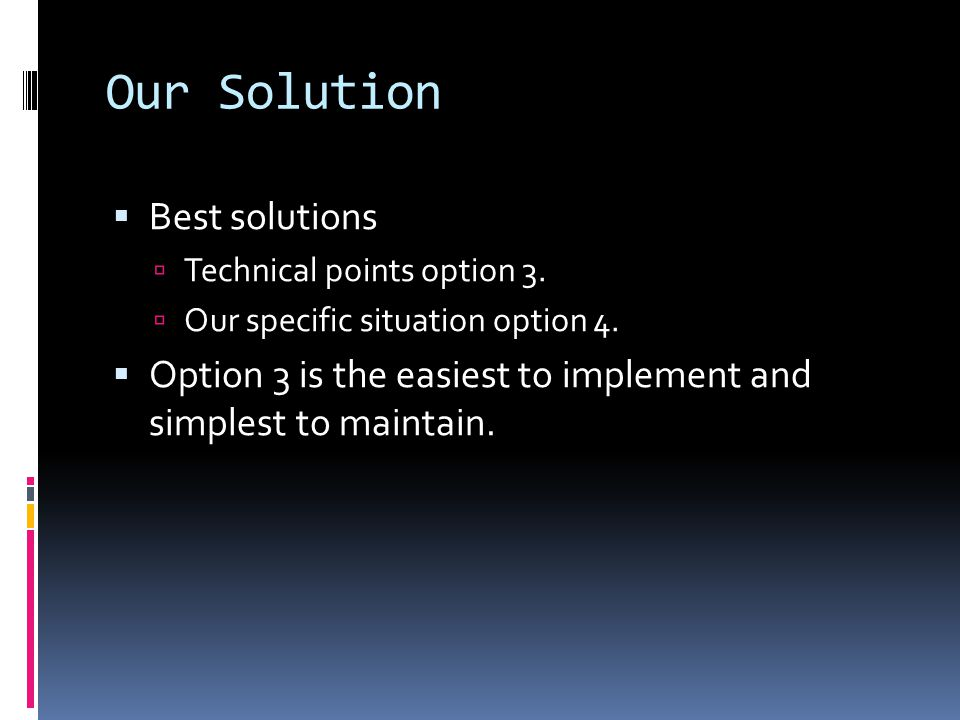 Our Solution  Best solutions  Technical points option 3.