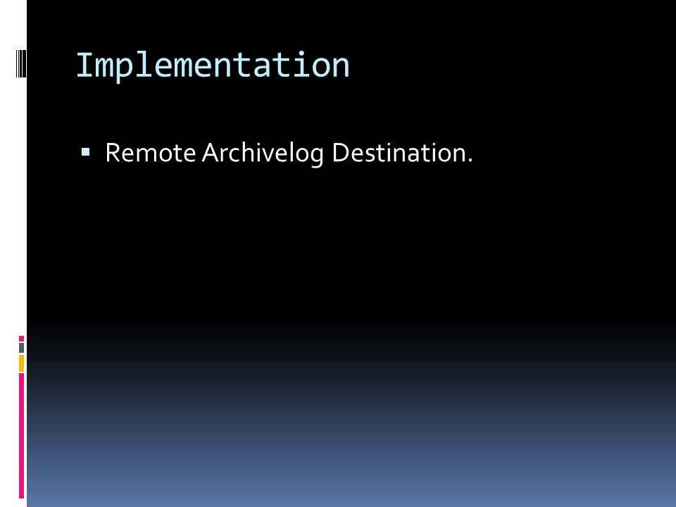 Implementation  Remote Archivelog Destination.