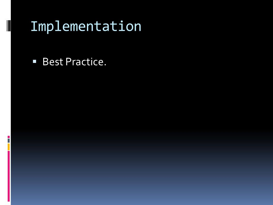 Implementation  Best Practice.