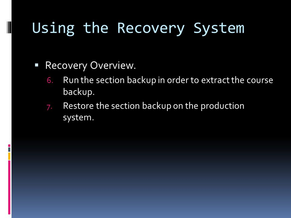 Using the Recovery System  Recovery Overview. 6.