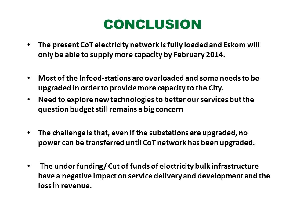The present CoT electricity network is fully loaded and Eskom will only be able to supply more capacity by February 2014.