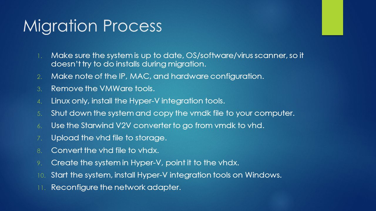 Migration Process 1. Make sure the system is up to date, OS/software/virus scanner, so it doesn't try to do installs during migration. 2. Make note of