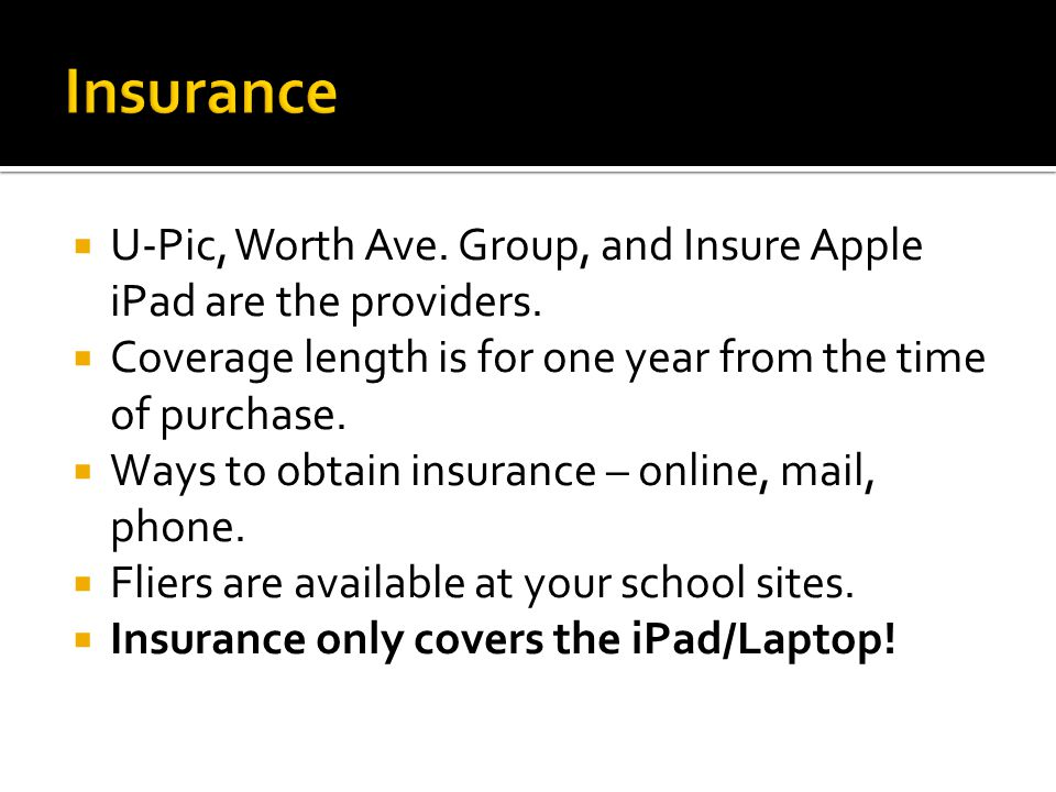  U-Pic, Worth Ave. Group, and Insure Apple iPad are the providers.