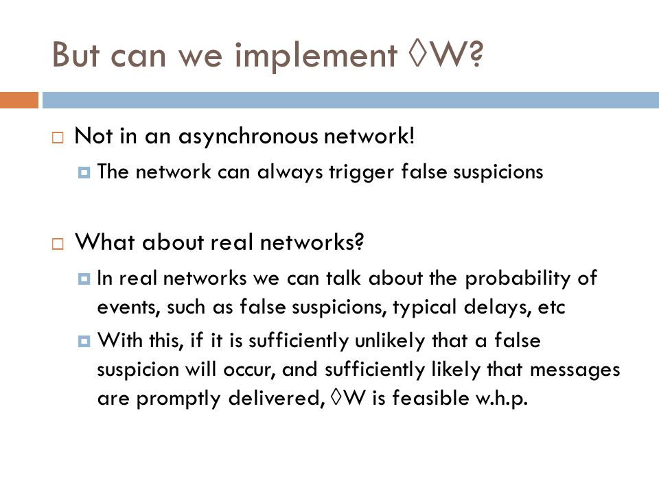 But can we implement  W.  Not in an asynchronous network.
