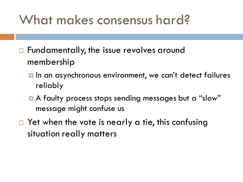 What makes consensus hard.