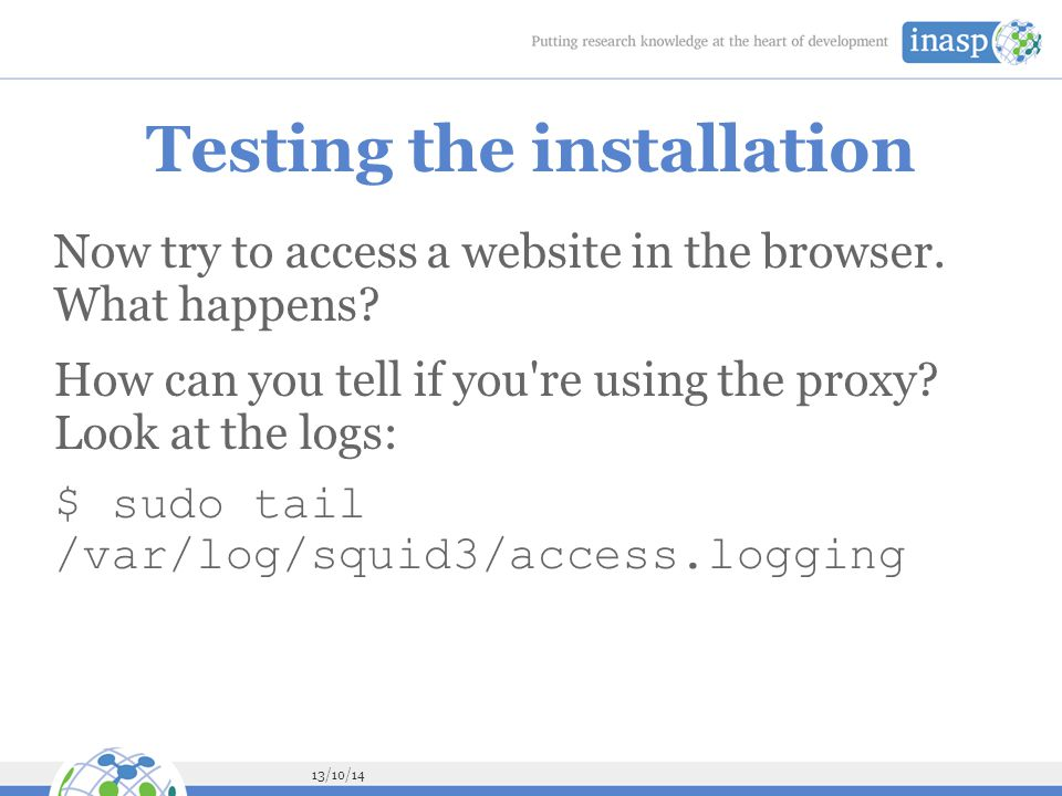 13/10/14 Testing the installation Now try to access a website in the browser.