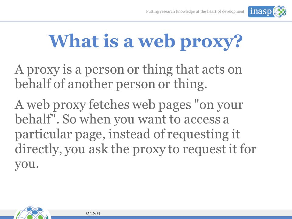 13/10/14 What is a web proxy.