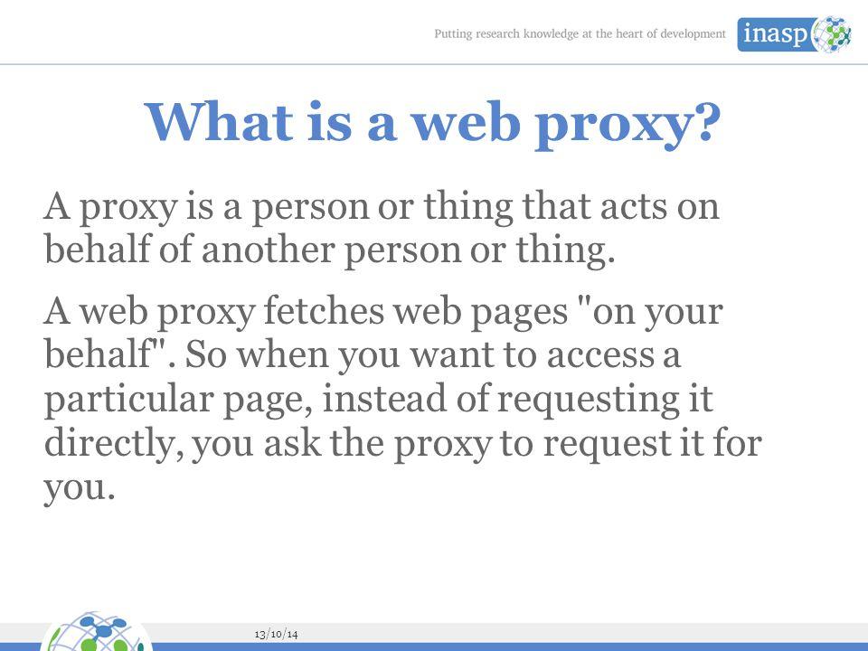 13/10/14 Forward and Reverse Proxies Forward proxy Reverse proxy Open proxy