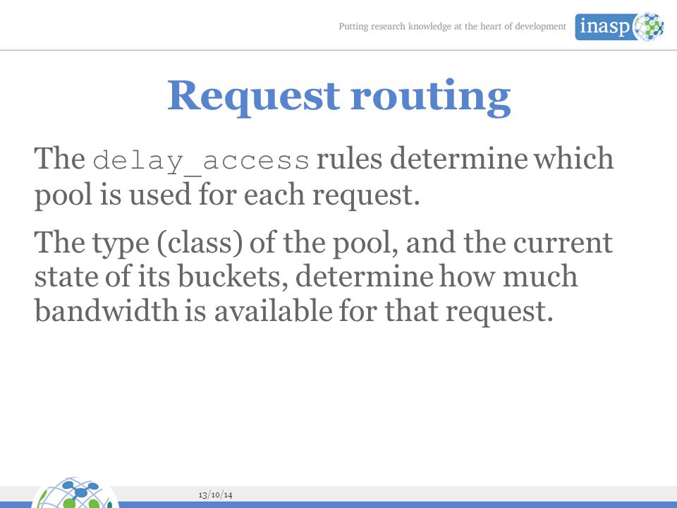 13/10/14 Request routing The delay_access rules determine which pool is used for each request.