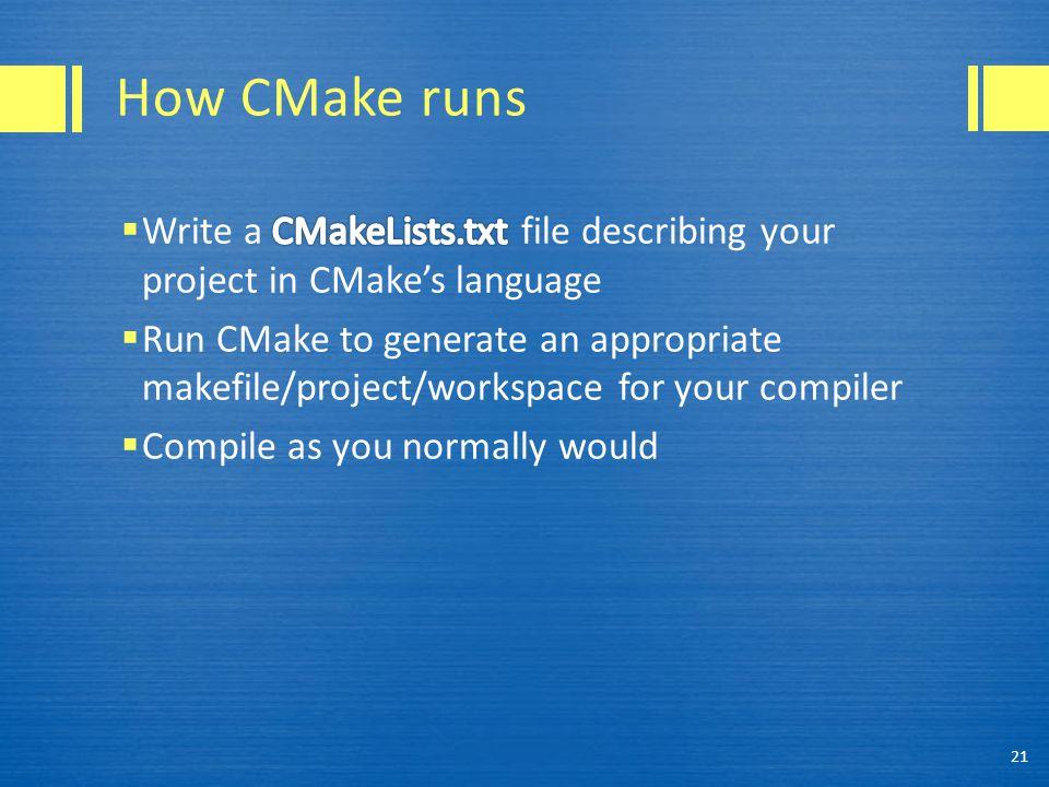 How CMake runs 21