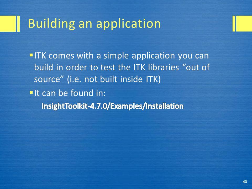 Building an application 40