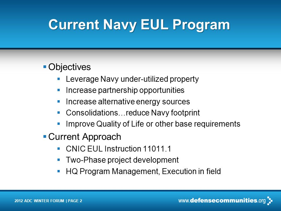 2012 ADC WINTER FORUM | PAGE 2 Current Navy EUL Program  Objectives  Leverage Navy under-utilized property  Increase partnership opportunities  In