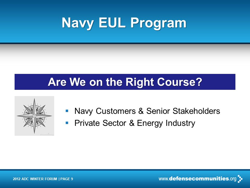 2012 ADC WINTER FORUM | PAGE 10  Questions? Navy EUL Program