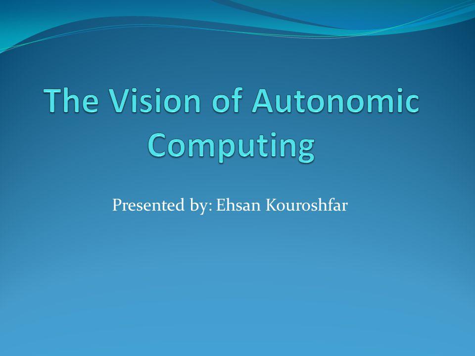 Presented by: Ehsan Kouroshfar