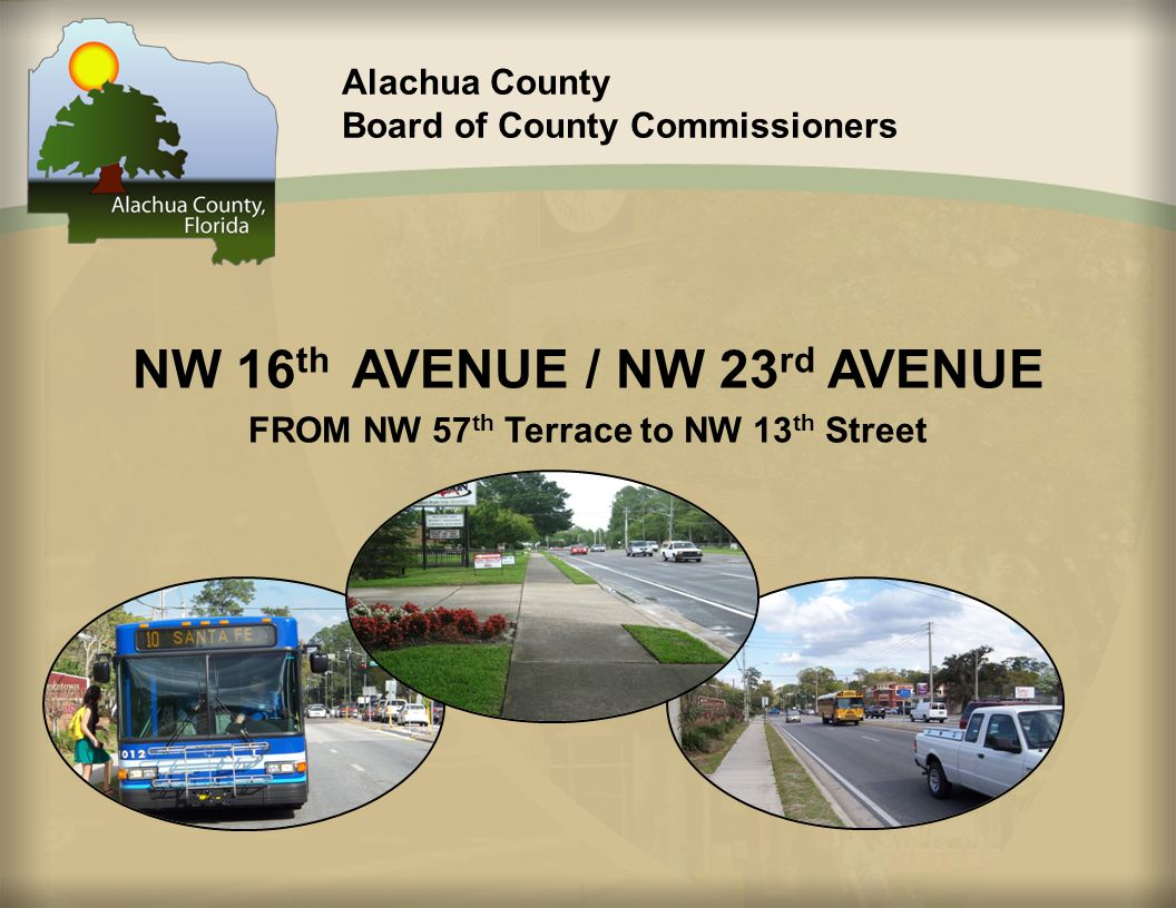 Alachua County Board of County Commissioners NW 16 th AVENUE / NW 23 rd AVENUE FROM NW 57 th Terrace to NW 13 th Street