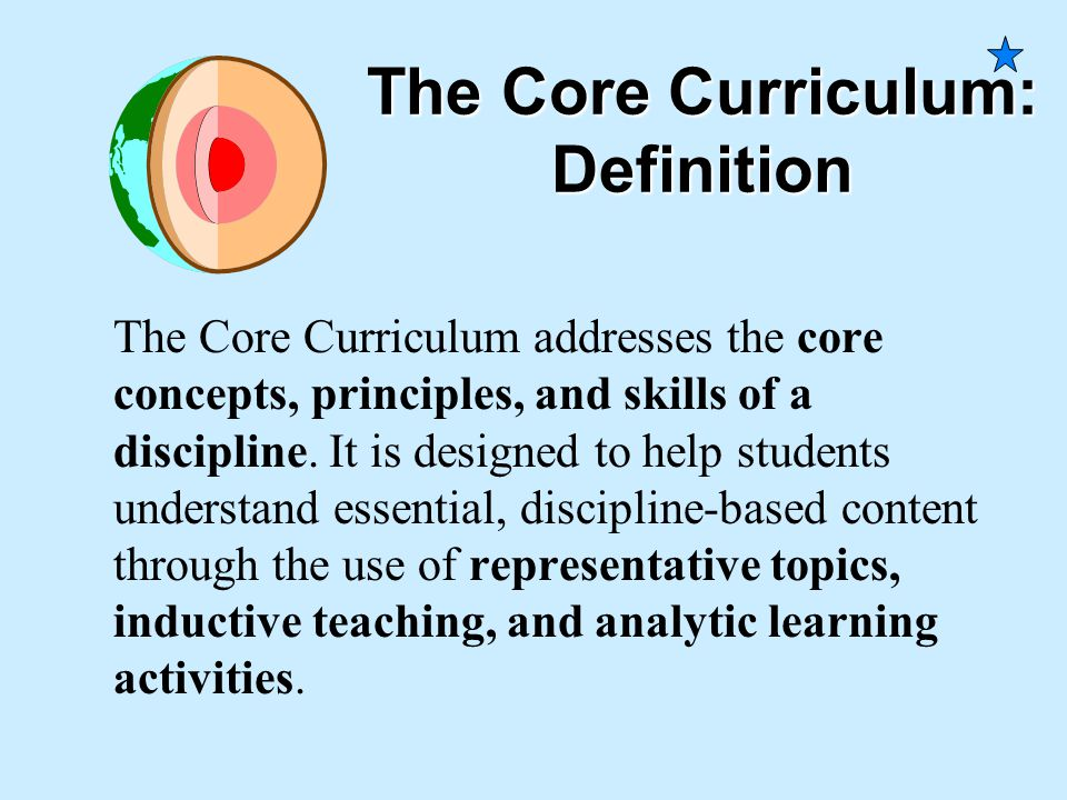 The Parallel Curriculum: Four Facets of Qualitatively Differentiated Curriculum Core: The essential nature of a discipline Connections: The relationsh