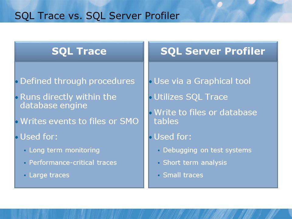 SQL Trace vs.
