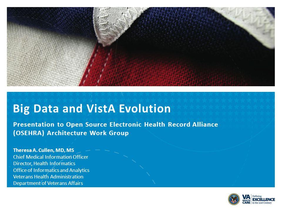 VETERANS HEALTH ADMINISTRATION Agenda Overview of the Department of Veterans Affairs (VA) Big Data VistA Evolution 2