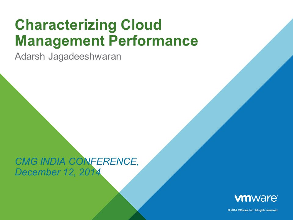 © 2014 VMware Inc. All rights reserved.