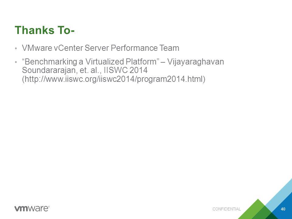 Thanks To- VMware vCenter Server Performance Team Benchmarking a Virtualized Platform – Vijayaraghavan Soundararajan, et.