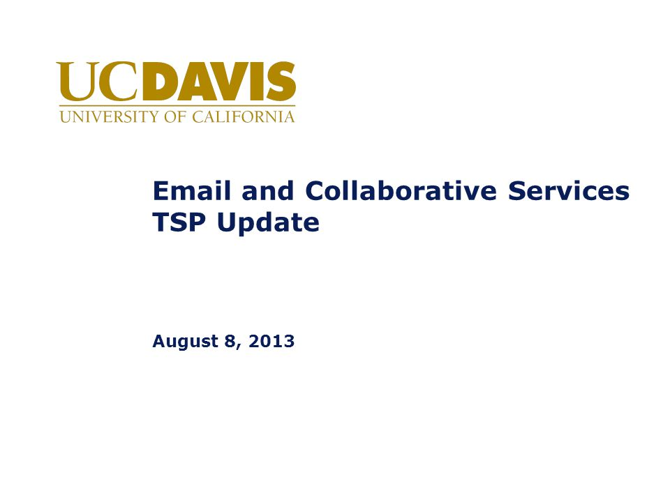 Email and Collaborative Services TSP Update August 8, 2013