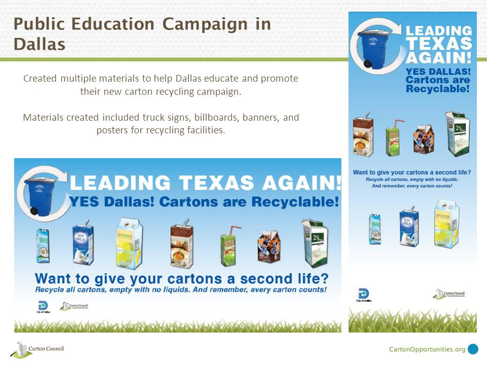 Public Education Campaign in Dallas Created multiple materials to help Dallas educate and promote their new carton recycling campaign.