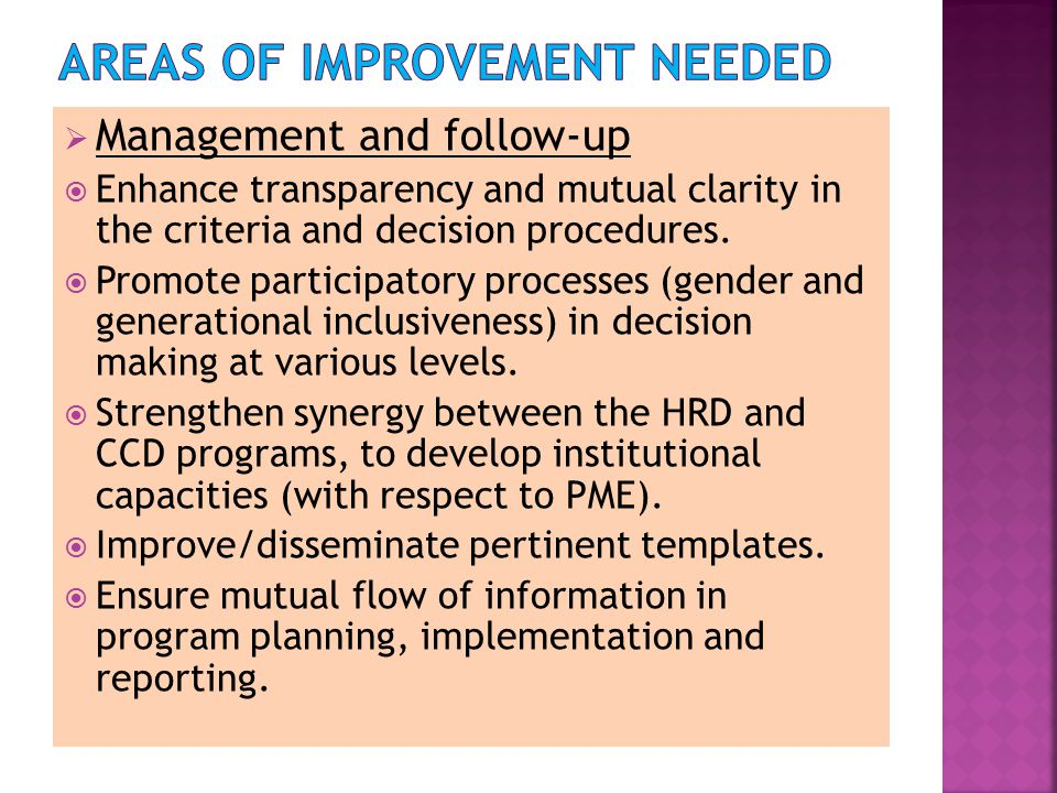  Management and follow-up  Enhance transparency and mutual clarity in the criteria and decision procedures.