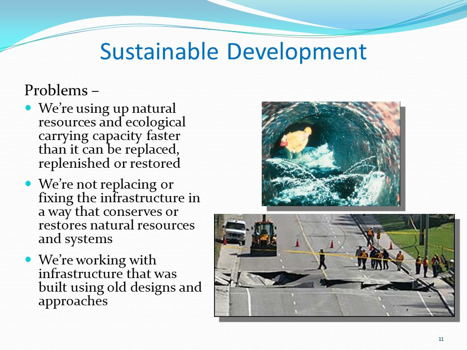 Sustainable Development 11 Problems – We're using up natural resources and ecological carrying capacity faster than it can be replaced, replenished or