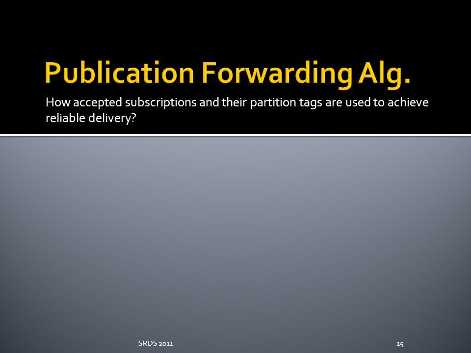 How accepted subscriptions and their partition tags are used to achieve reliable delivery? SRDS 201115