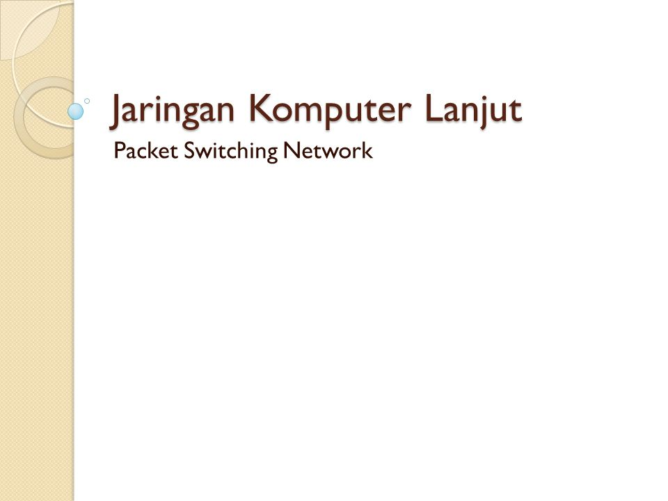 Jaringan Komputer Lanjut Packet Switching Network