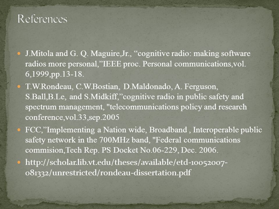 J.Mitola and G. Q. Maguire,Jr., cognitive radio: making software radios more personal, IEEE proc.