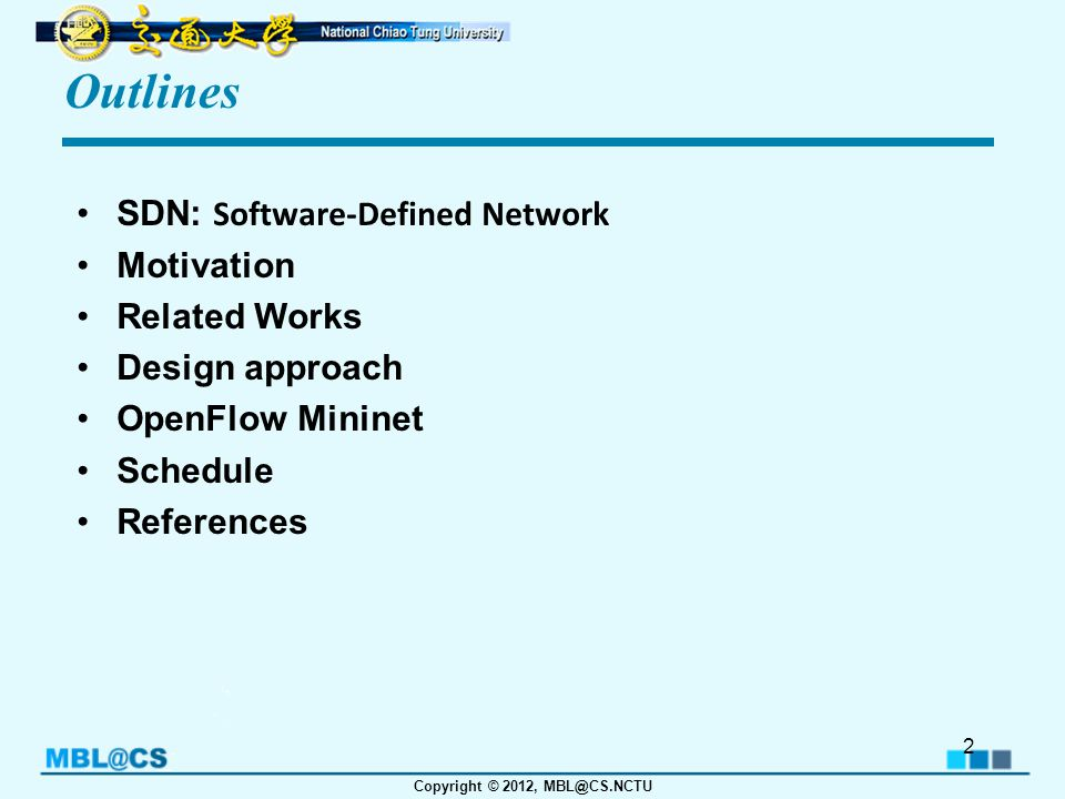 Copyright © 2012, MBL@CS.NCTU Design Approach Our design approach is composed of three parts: –Virtual network and flow request –Network resource allocation algorithm –Network topology research 13