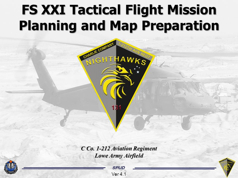 SPUD General rules in route planning : Each mission will differ and involve numerous variables.