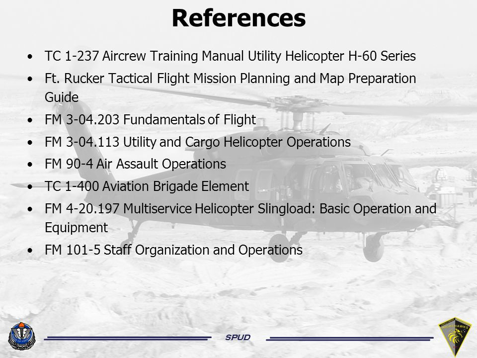 SPUD General rules in route planning (Continued): Avoid retracing your steps (e.g., flying the same route into/out of the objective).